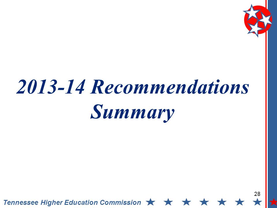 Tennessee Higher Education Commission 2013-14 Recommendations Summary 28