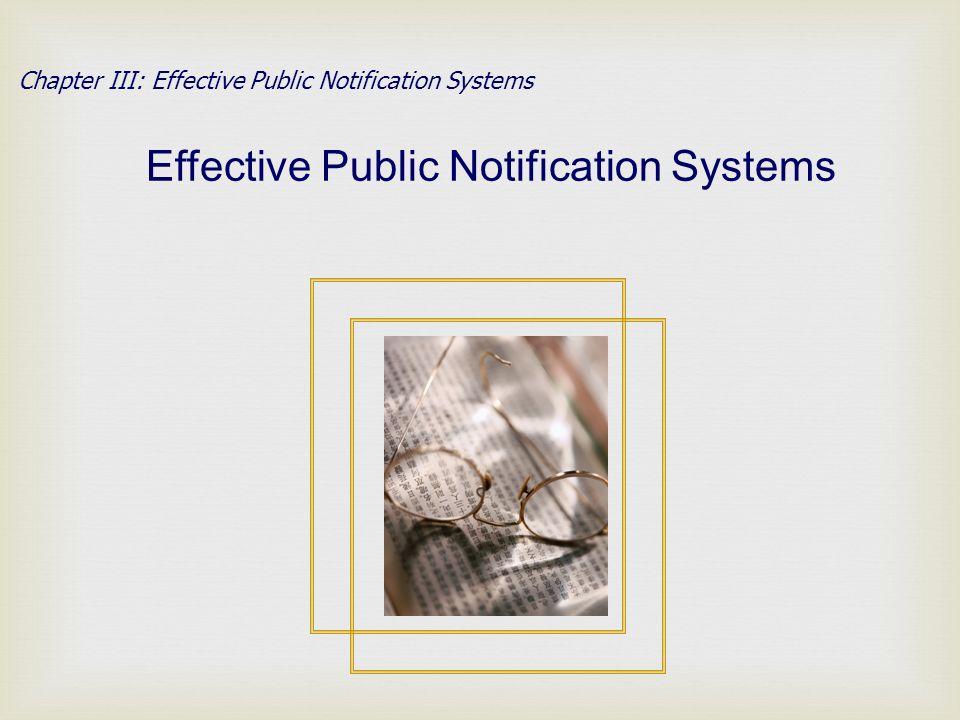 Chapter III: Effective Public Notification Systems Effective Public Notification Systems