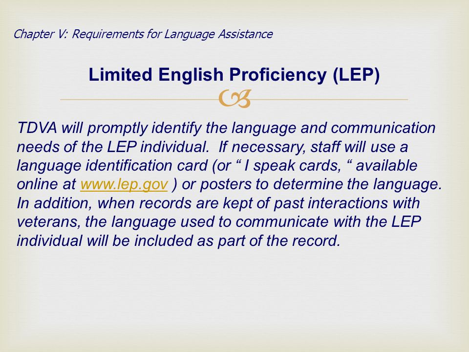 TDVA will promptly identify the language and communication needs of the LEP individual.