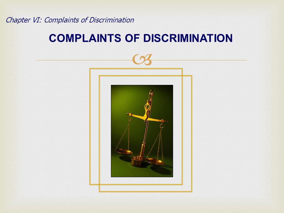 COMPLAINTS OF DISCRIMINATION Chapter VI: Complaints of Discrimination