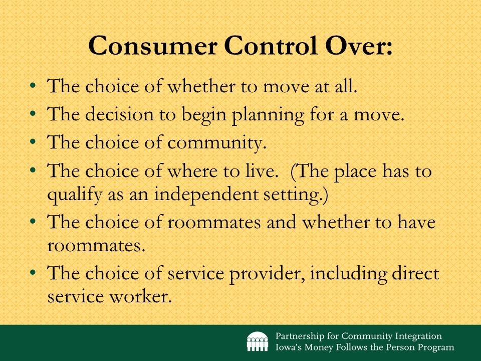 Consumer Control Over: The choice of whether to move at all.