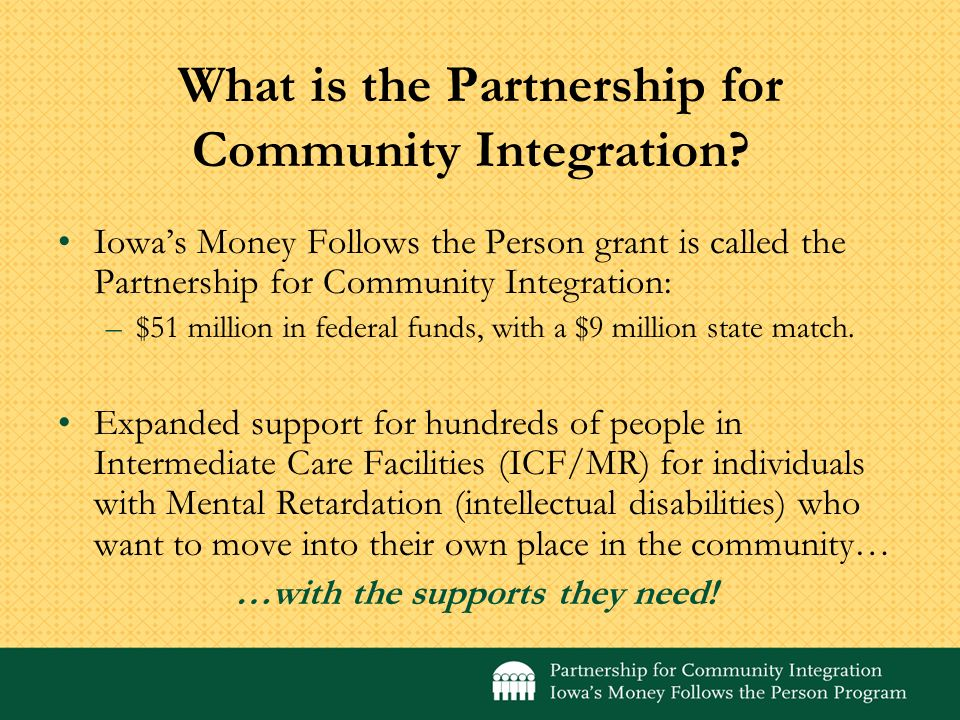 What is the Partnership for Community Integration.