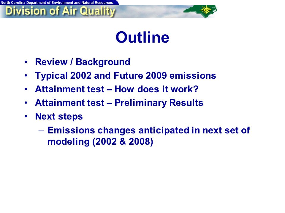 3 Outline Review / Background Typical 2002 and Future 2009 emissions Attainment test – How does it work.