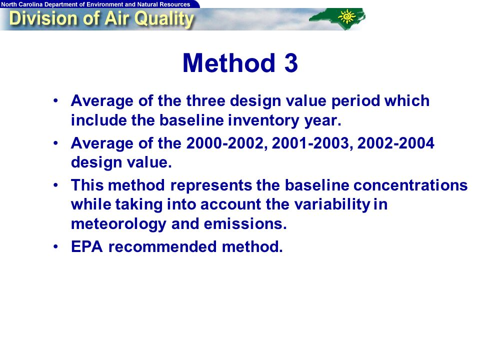 55 Method 3 Average of the three design value period which include the baseline inventory year.
