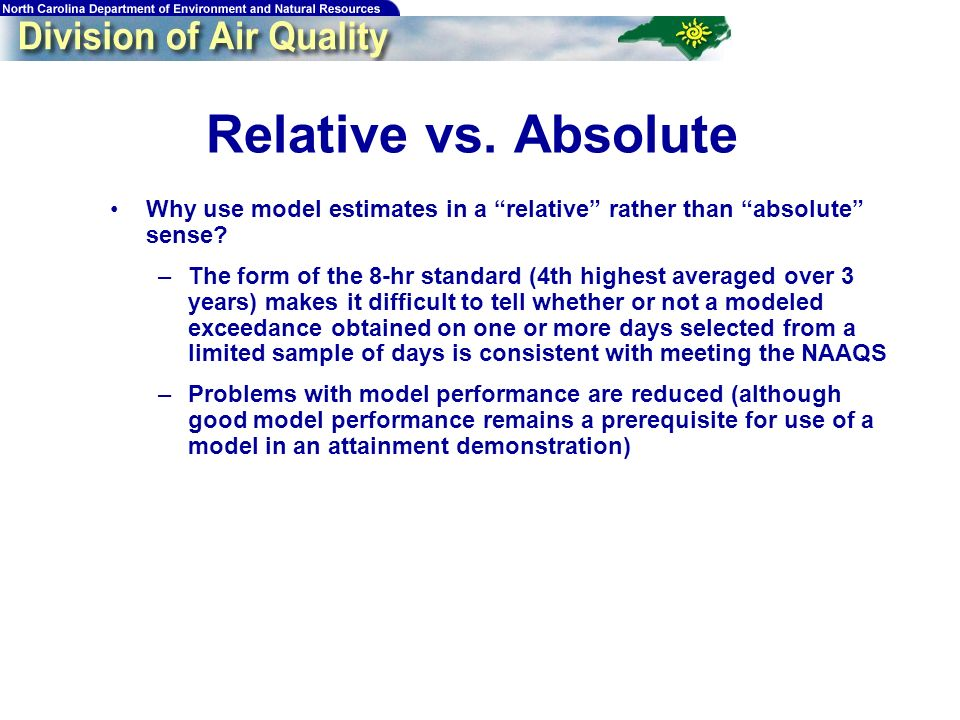 63 Relative vs. Absolute Why use model estimates in a relative rather than absolute sense.
