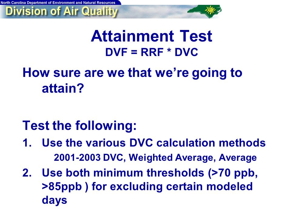 73 Attainment Test DVF = RRF * DVC How sure are we that were going to attain.