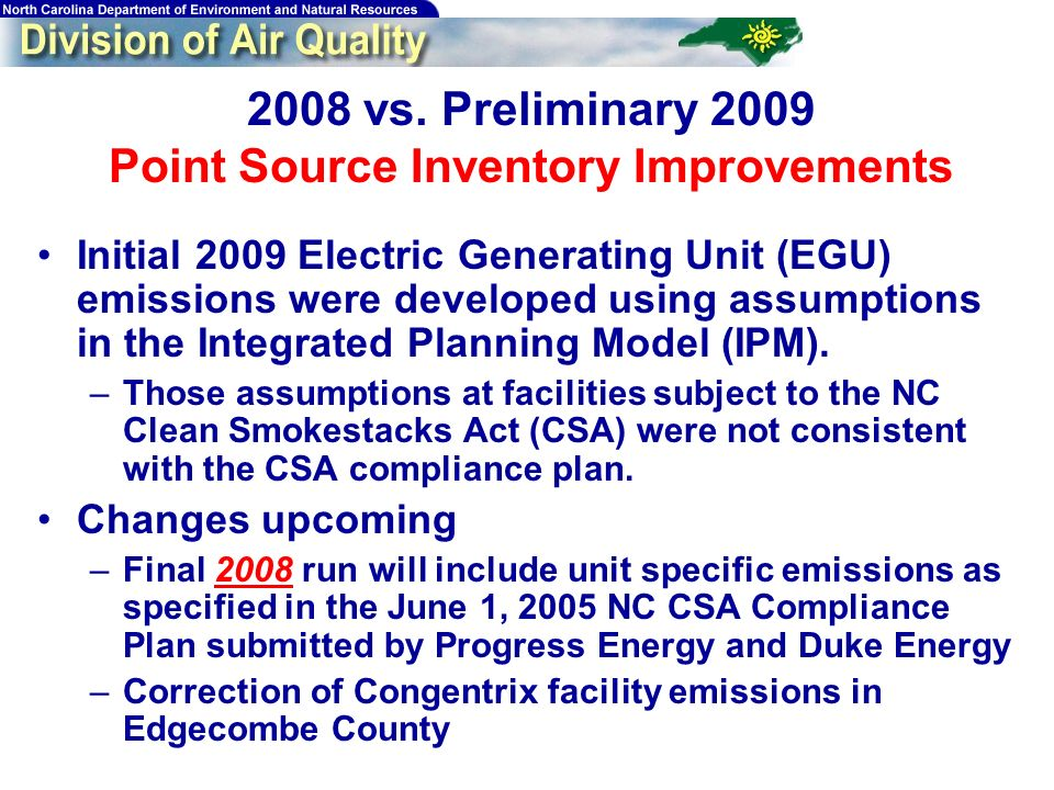 79 2008 vs. Preliminary 2009 Point Source Inventory Improvements Initial 2009 Electric Generating Unit (EGU) emissions were developed using assumption