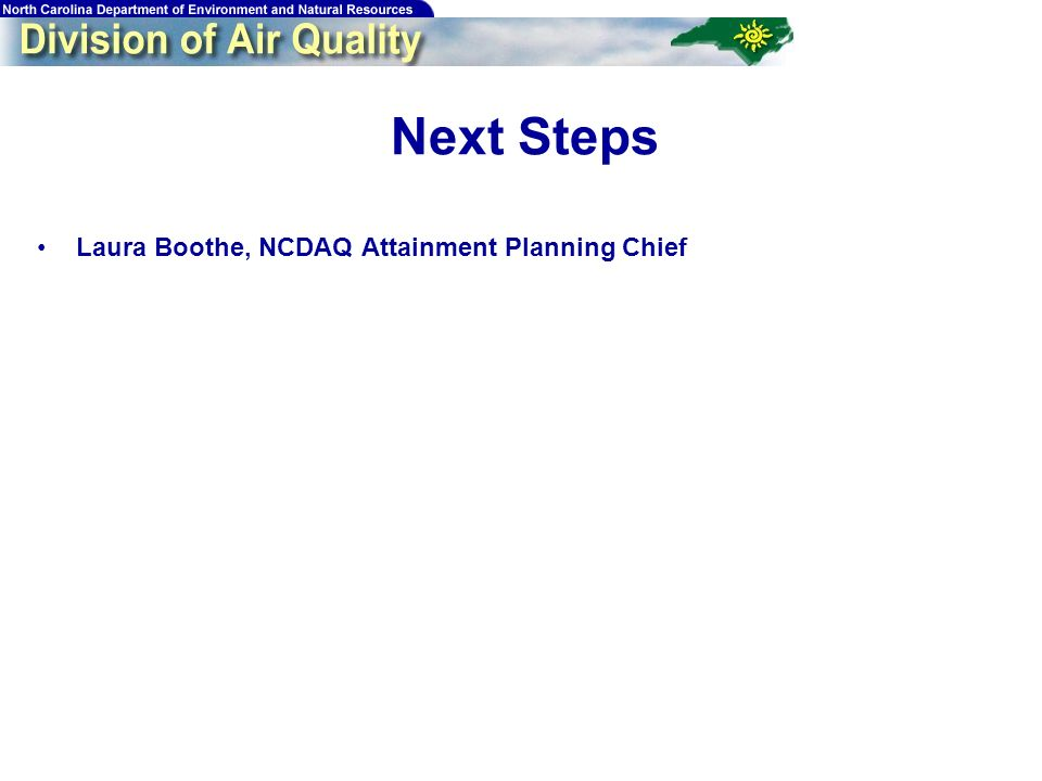 82 Next Steps Laura Boothe, NCDAQ Attainment Planning Chief