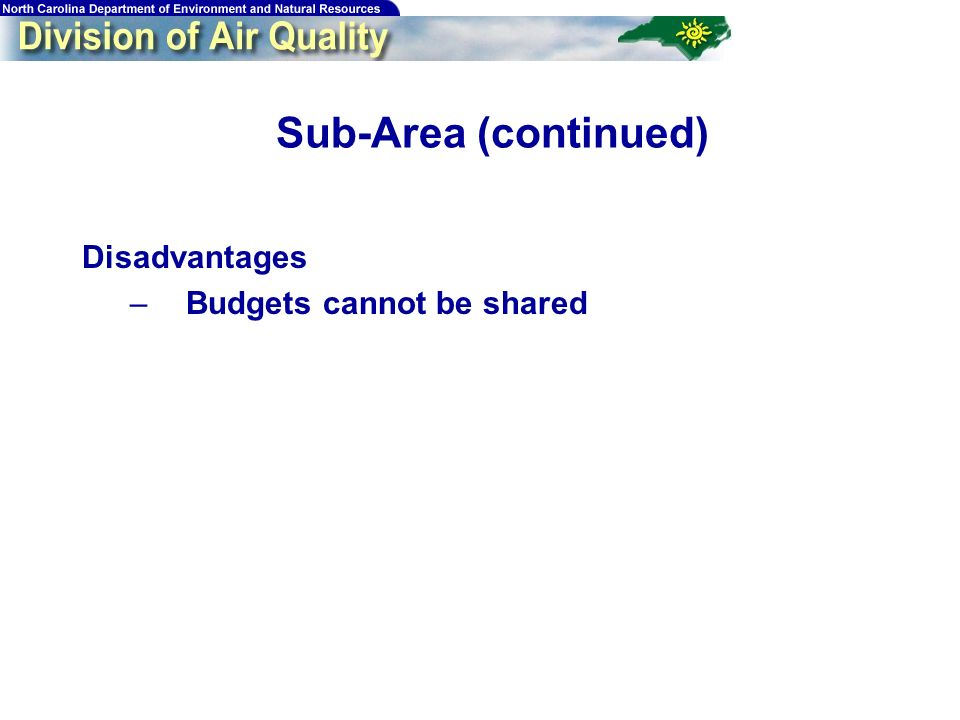89 Sub-Area (continued) Disadvantages –Budgets cannot be shared