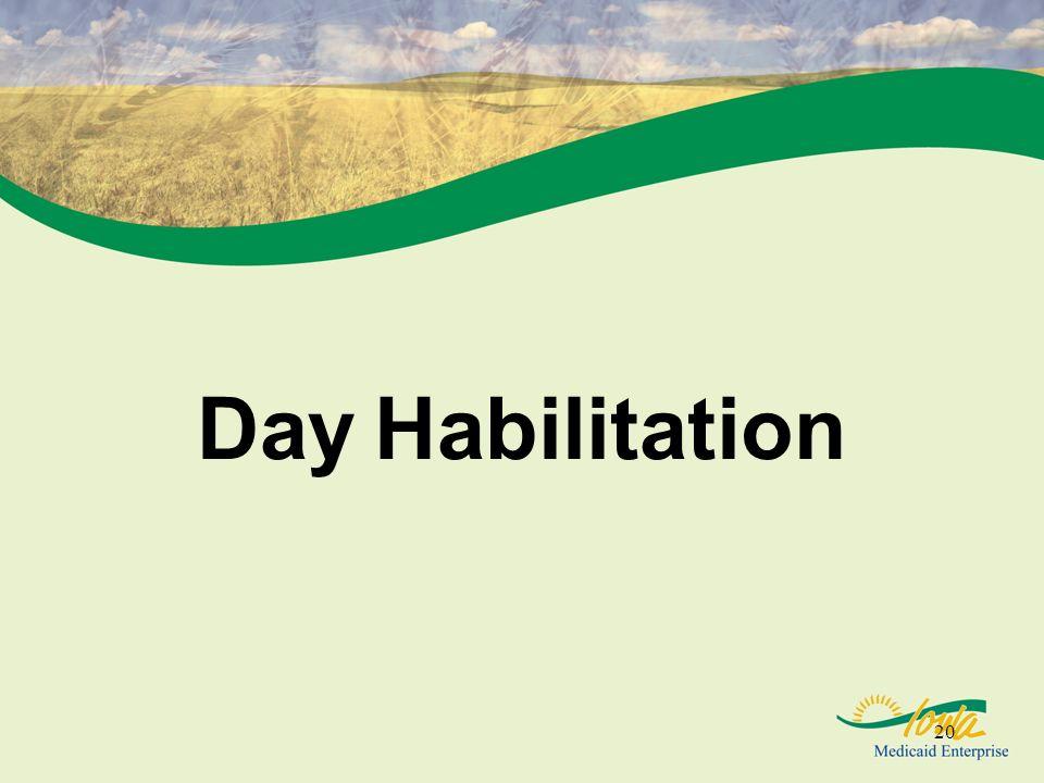 20 Day Habilitation
