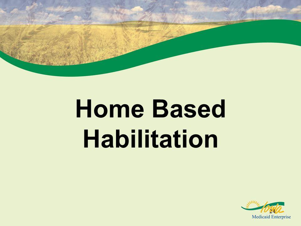 24 Home Based Habilitation