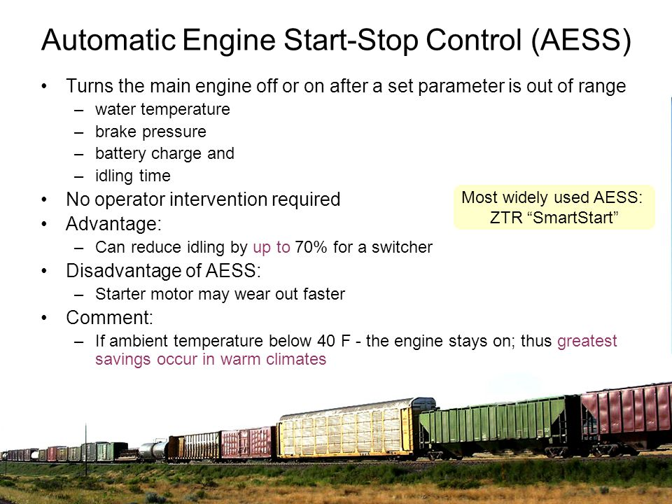 Automatic Engine Start-Stop Control (AESS) Turns the main engine off or on after a set parameter is out of range –water temperature –brake pressure –b