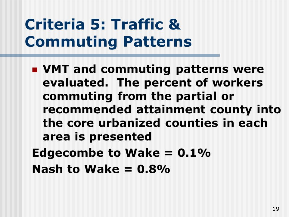 19 Criteria 5: Traffic & Commuting Patterns VMT and commuting patterns were evaluated.