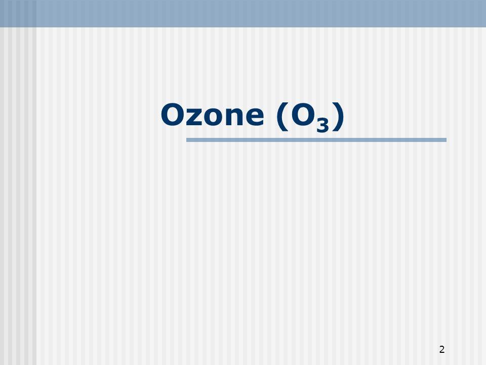 2 Ozone (O 3 )
