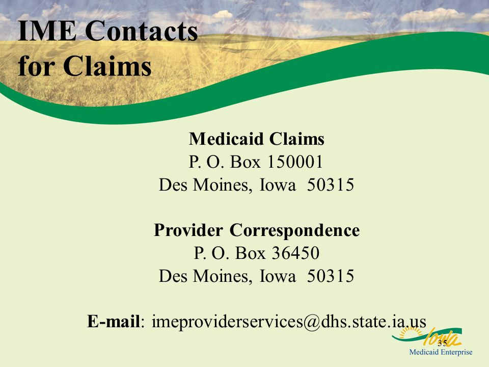 35 IME Contacts for Claims Medicaid Claims P.O.
