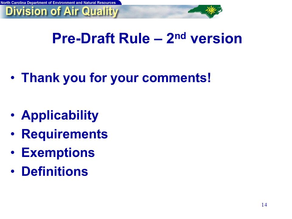 14 Pre-Draft Rule – 2 nd version Thank you for your comments.