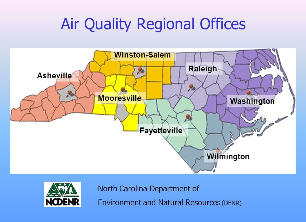 Air Quality Regional Offices Asheville Mooresville Winston-Salem Fayetteville Raleigh Washington Wilmington North Carolina Department of Environment a