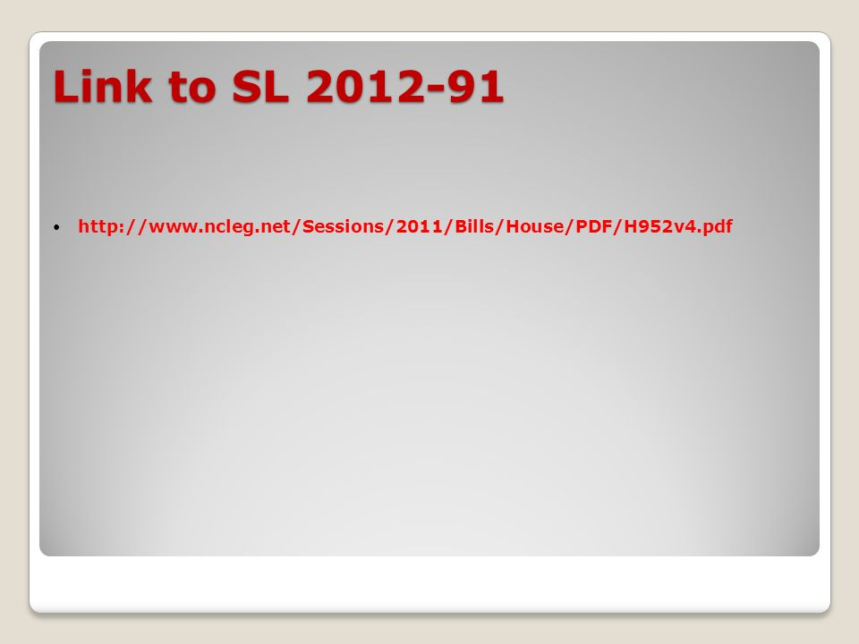 Link to SL 2012-91 http://www.ncleg.net/Sessions/2011/Bills/House/PDF/H952v4.pdf