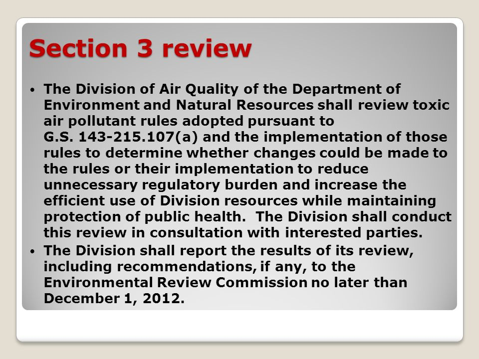 Section 3 review The Division of Air Quality of the Department of Environment and Natural Resources shall review toxic air pollutant rules adopted pursuant to G.S.