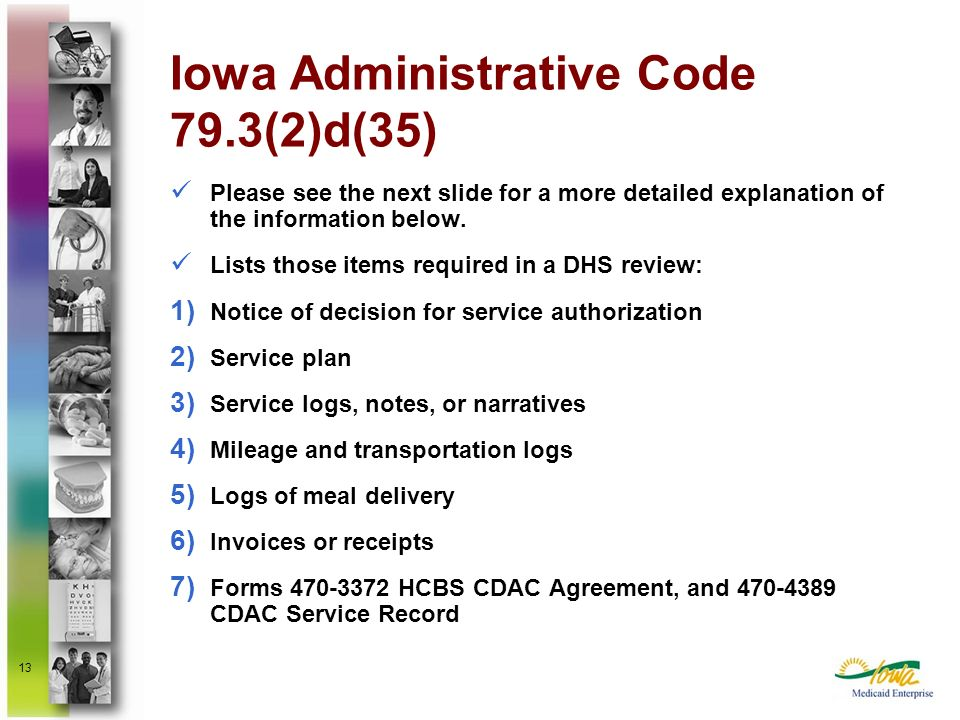 13 Iowa Administrative Code 79.3(2)d(35) Please see the next slide for a more detailed explanation of the information below. Lists those items require