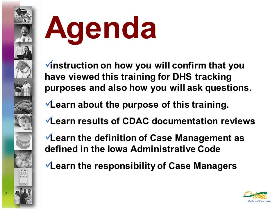 2 Agenda instruction on how you will confirm that you have viewed this training for DHS tracking purposes and also how you will ask questions. Learn a