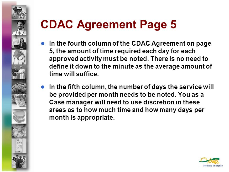 CDAC Agreement Page 5 In the fourth column of the CDAC Agreement on page 5, the amount of time required each day for each approved activity must be no
