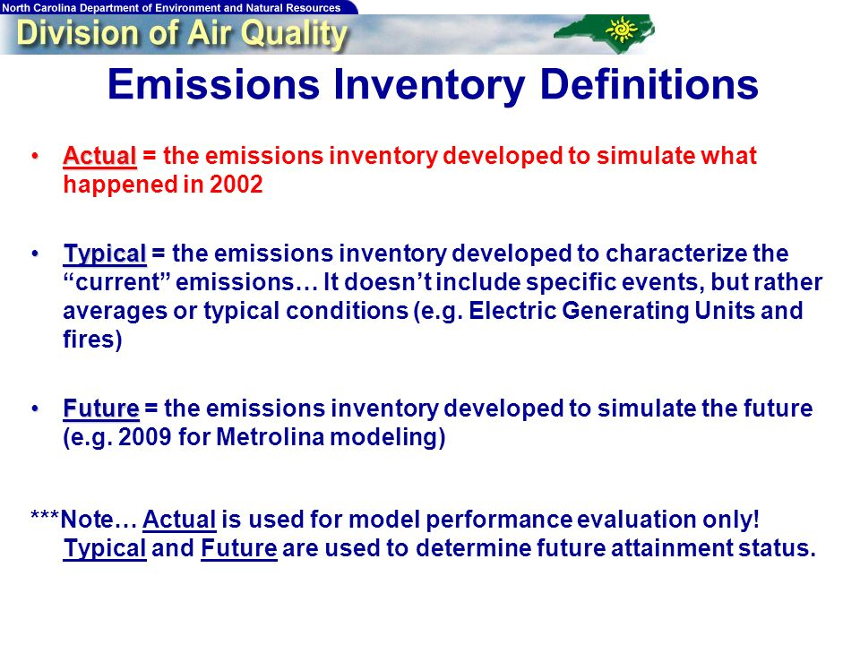 59 Emissions Inventory Definitions ActualActual = the emissions inventory developed to simulate what happened in 2002 TypicalTypical = the emissions inventory developed to characterize the current emissions… It doesnt include specific events, but rather averages or typical conditions (e.g.