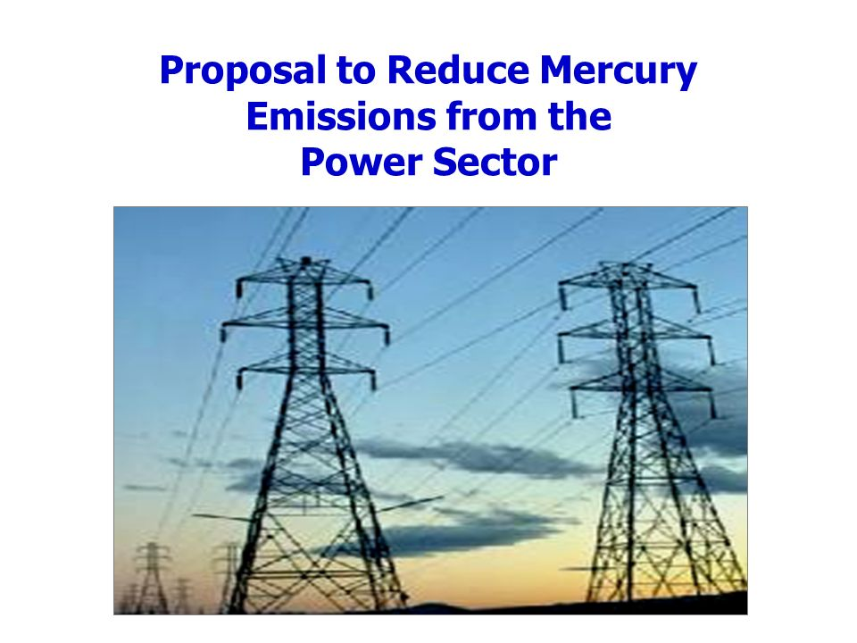 Proposal to Reduce Mercury Emissions from the Power Sector