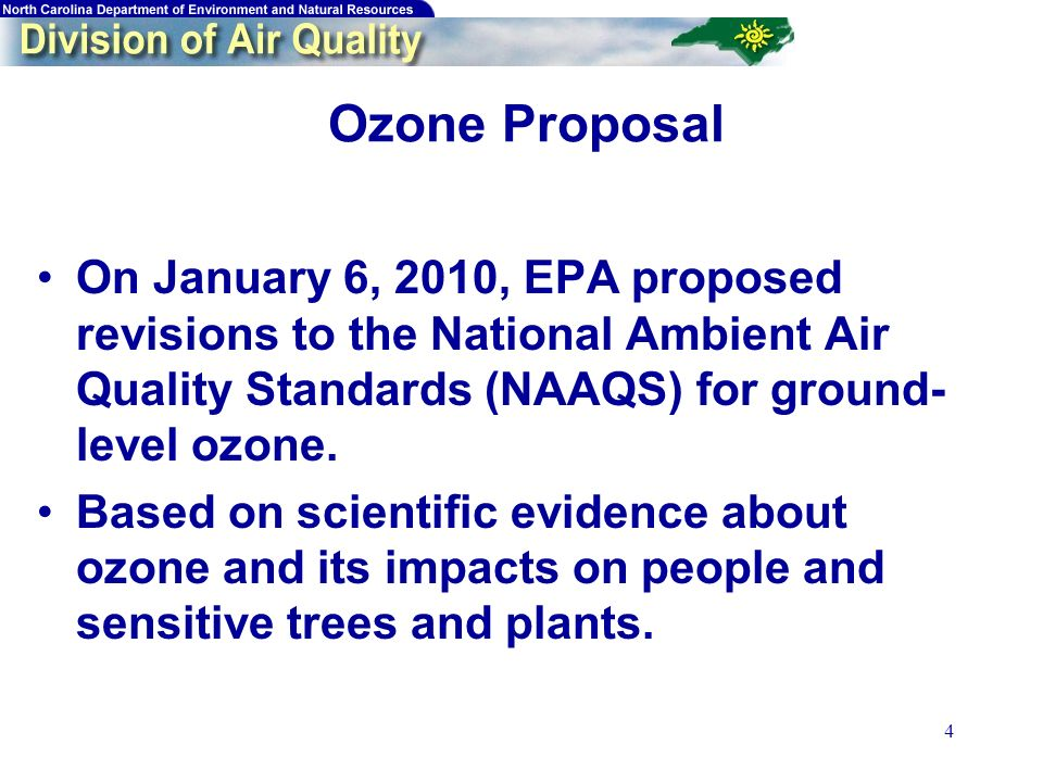 5 Ozone Proposal Primary standard –established to protect public health –range of 0.060-0.070 parts per million (ppm) Secondary standard –protects public welfare and the environment –range of 7-15 ppm-hours