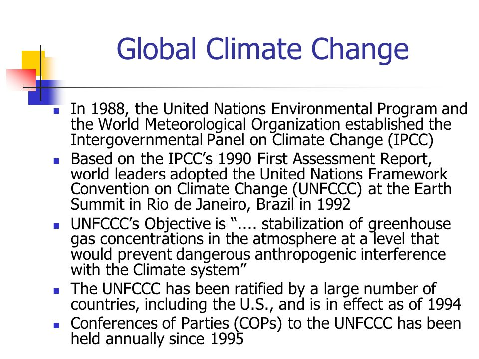 Global Climate Change In 1988, the United Nations Environmental Program and the World Meteorological Organization established the Intergovernmental Pa