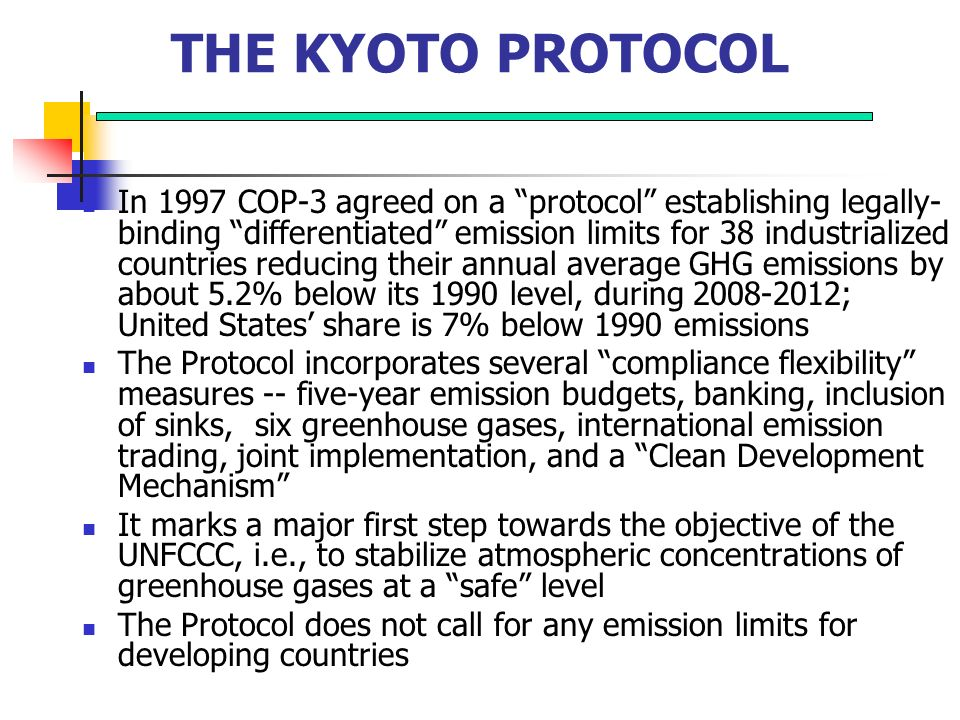 THE KYOTO PROTOCOL In 1997 COP-3 agreed on a protocol establishing legally- binding differentiated emission limits for 38 industrialized countries red