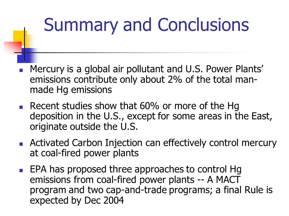 Summary and Conclusions Mercury is a global air pollutant and U.S.