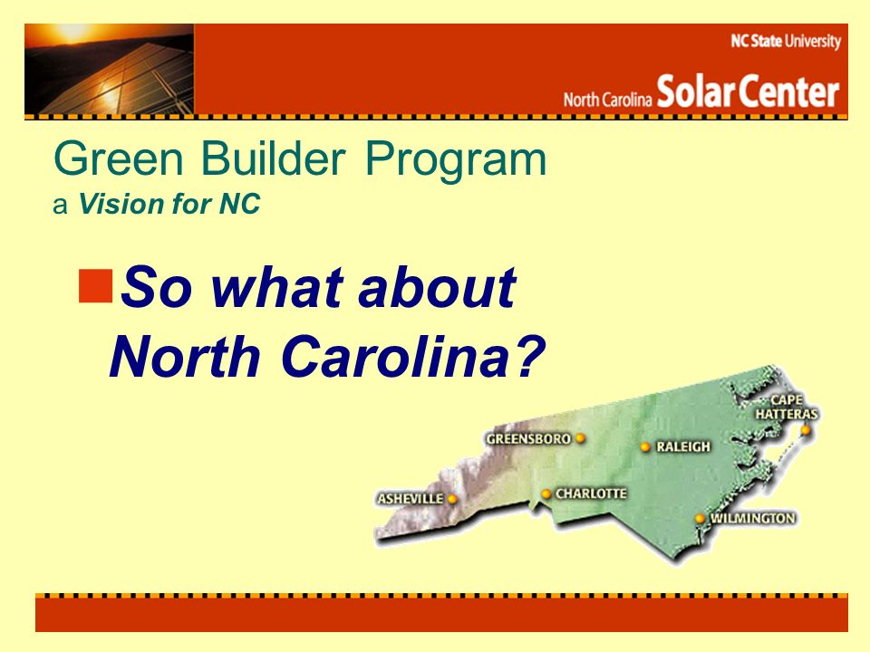 Green Builder Program a Vision for NC So what about North Carolina?