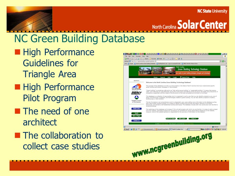 NC Green Building Database High Performance Guidelines for Triangle Area High Performance Pilot Program The need of one architect The collaboration to collect case studies
