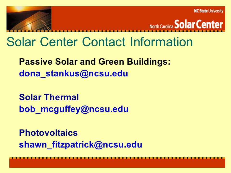 Solar Center Contact Information Passive Solar and Green Buildings: Solar Thermal Photovoltaics