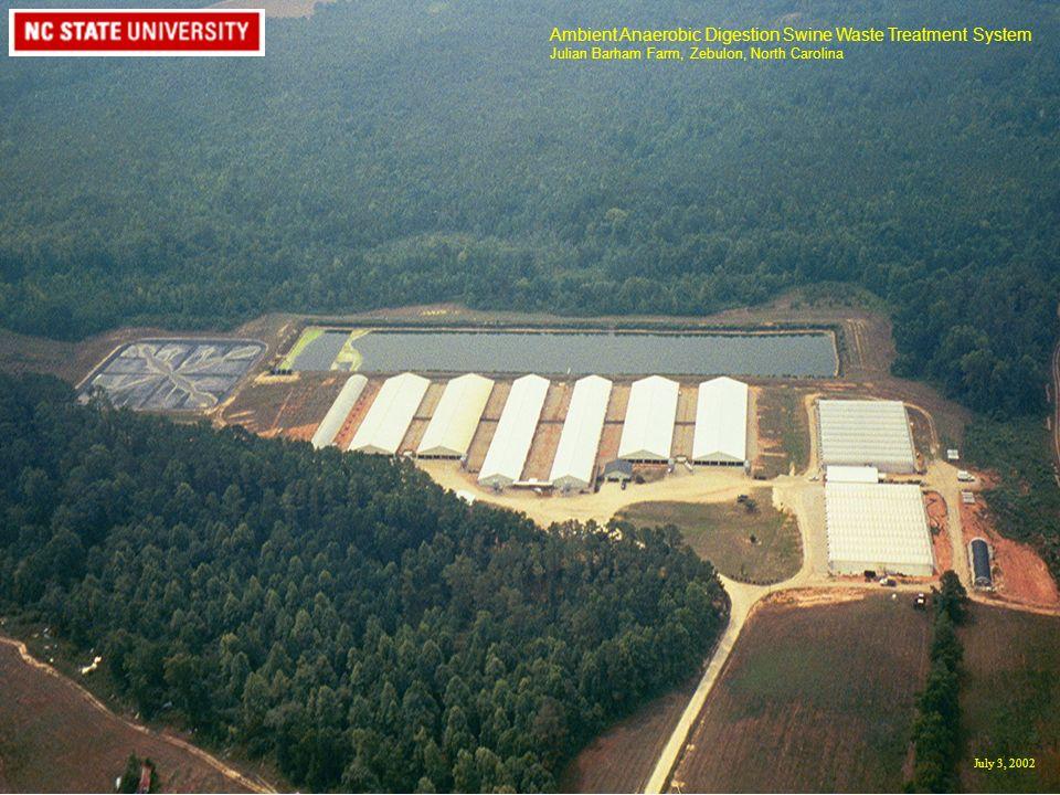 Ambient Anaerobic Digestion Swine Waste Treatment System Julian Barham Farm, Zebulon, North Carolina July 3, 2002