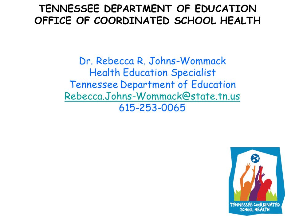 TENNESSEE DEPARTMENT OF EDUCATION OFFICE OF COORDINATED SCHOOL HEALTH Dr.