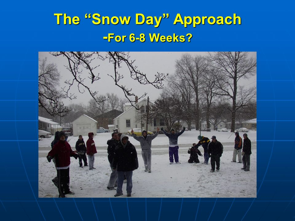 The Snow Day Approach - For 6-8 Weeks