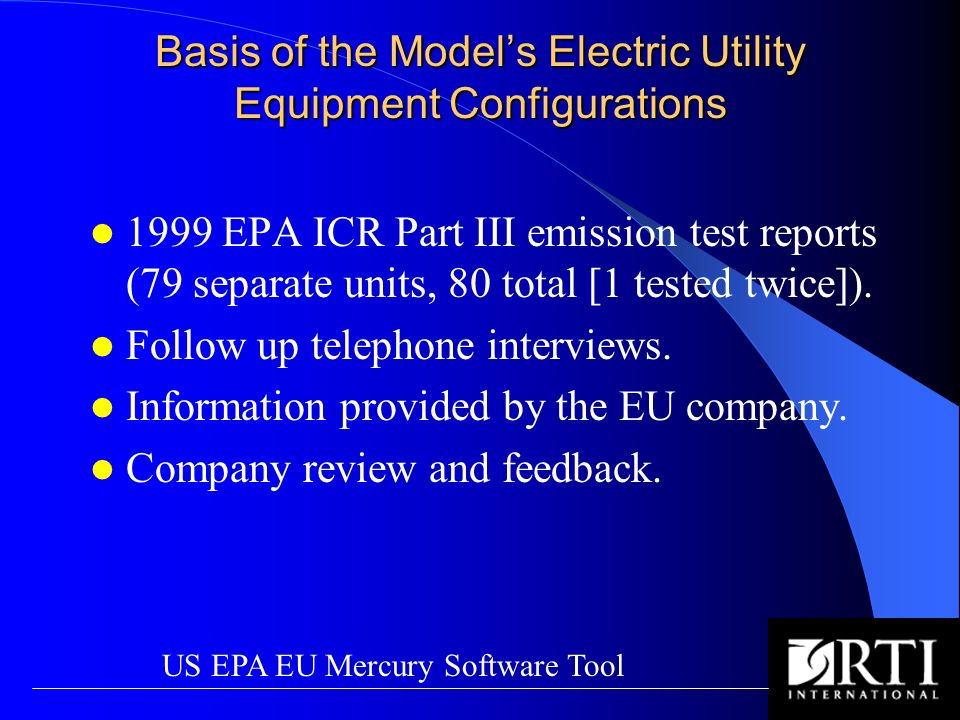 Basis of the Models Electric Utility Equipment Configurations 1999 EPA ICR Part III emission test reports (79 separate units, 80 total [1 tested twice]).