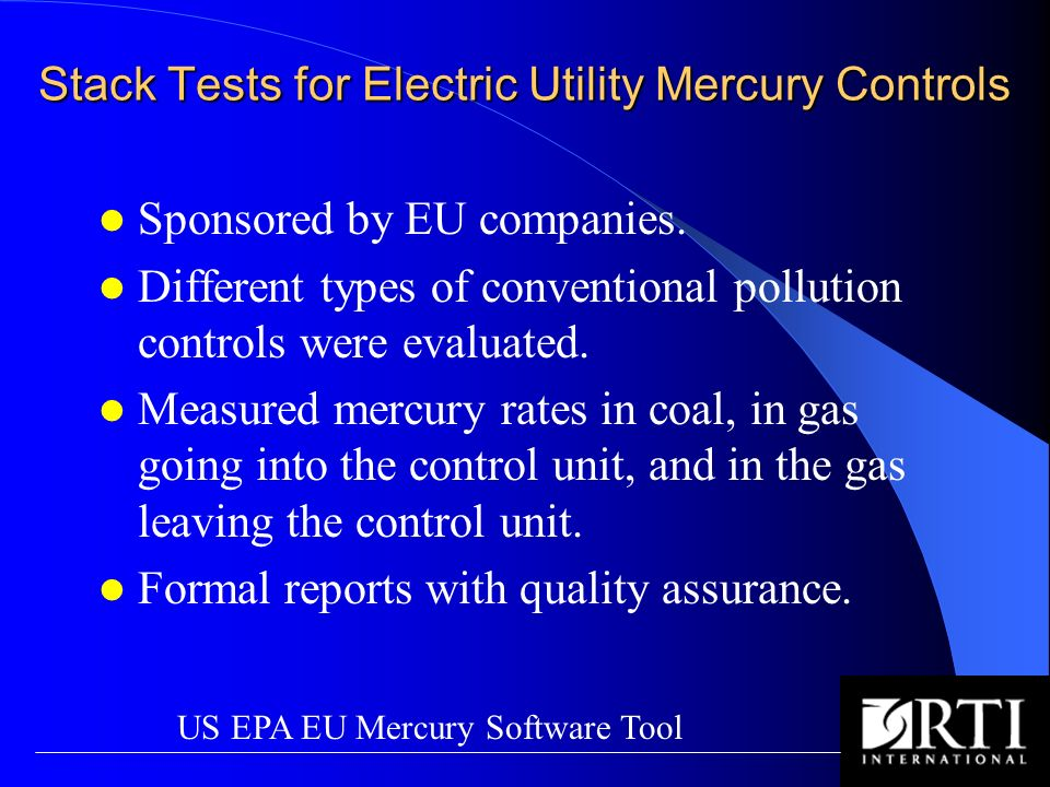 Stack Tests for Electric Utility Mercury Controls Sponsored by EU companies.