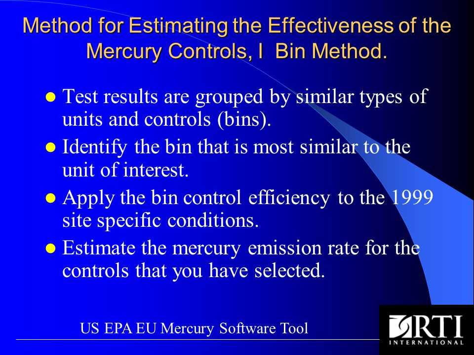 Method for Estimating the Effectiveness of the Mercury Controls, I Bin Method. Test results are grouped by similar types of units and controls (bins).