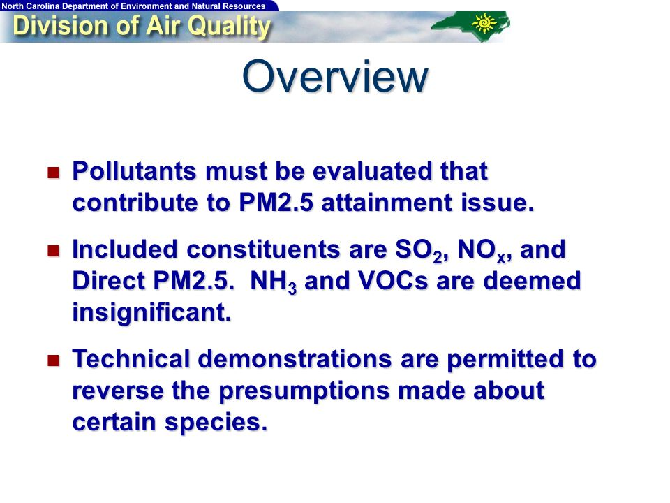 Pollutants must be evaluated that contribute to PM2.5 attainment issue. Pollutants must be evaluated that contribute to PM2.5 attainment issue. Includ