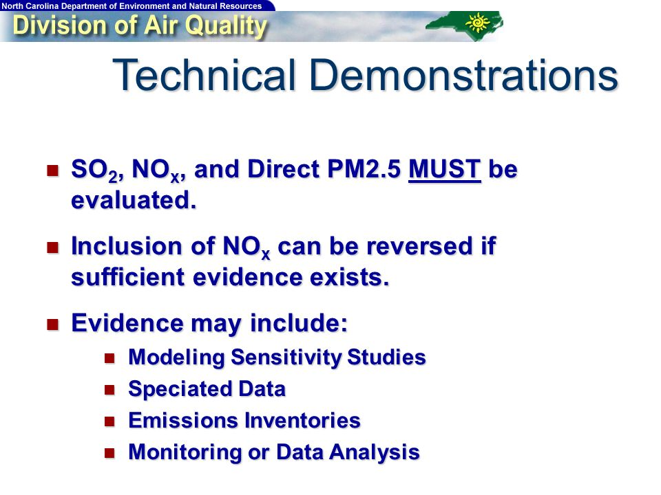 SO 2, NO x, and Direct PM2.5 MUST be evaluated. SO 2, NO x, and Direct PM2.5 MUST be evaluated. Inclusion of NO x can be reversed if sufficient eviden