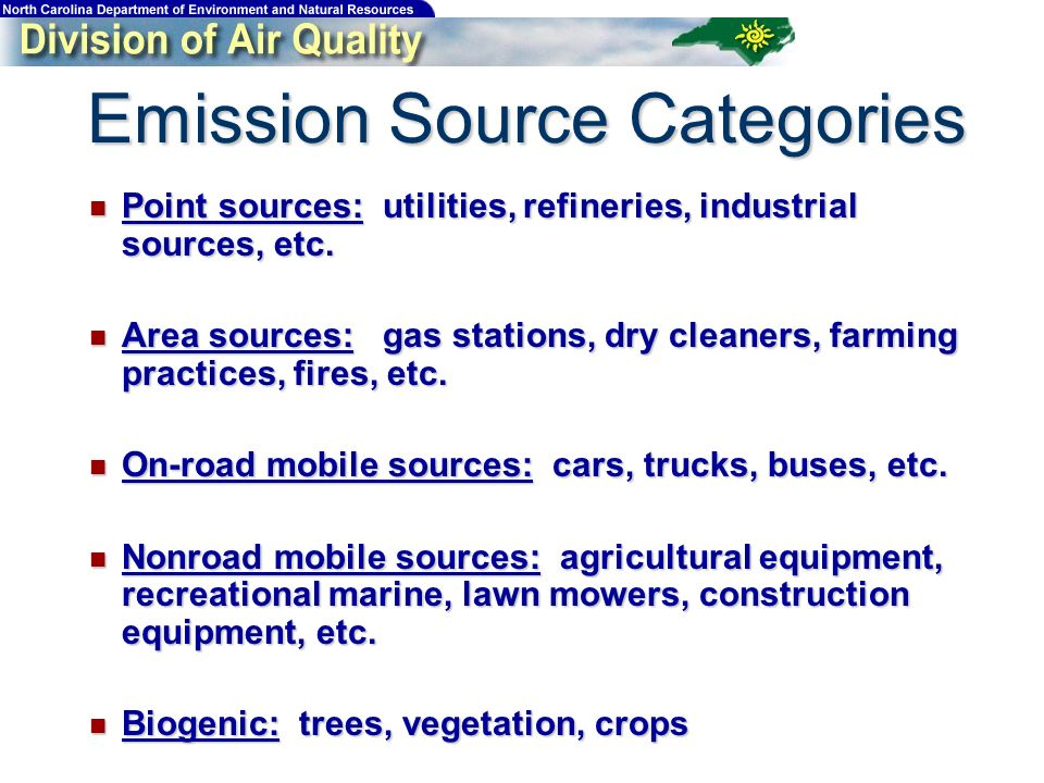 Emission Source Categories Point sources: utilities, refineries, industrial sources, etc. Point sources: utilities, refineries, industrial sources, et