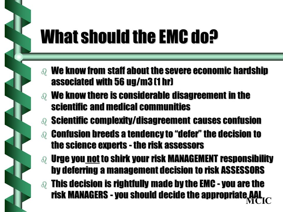 MCIC What should the EMC do.