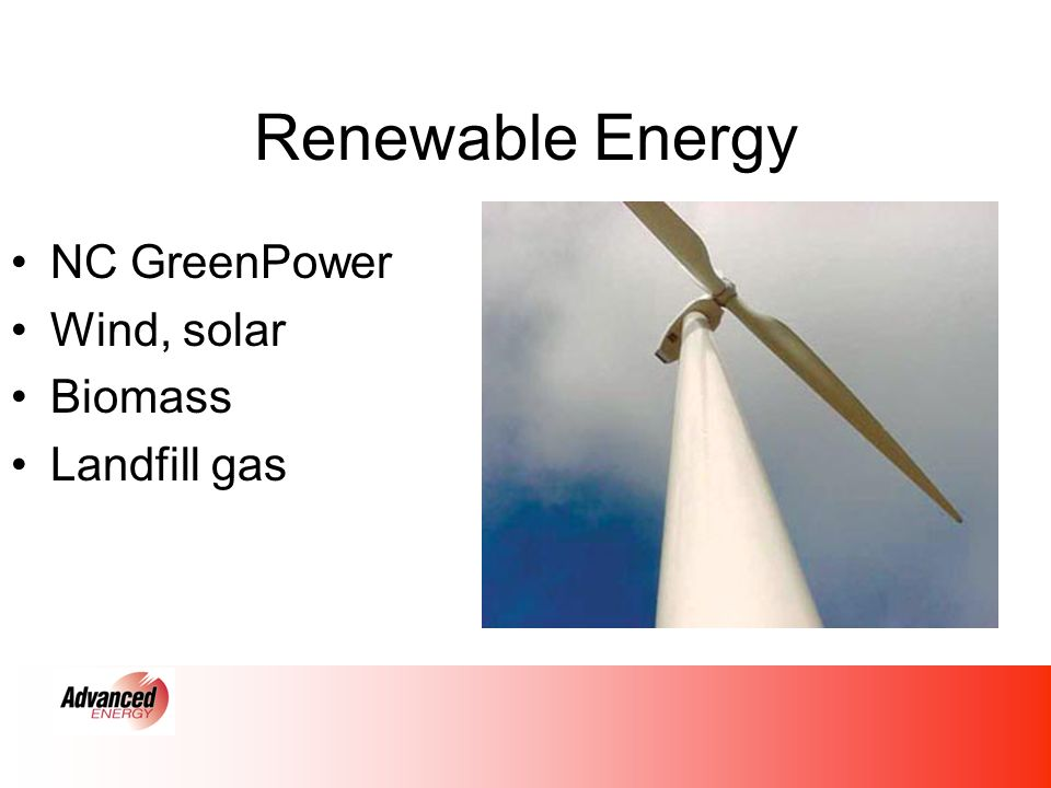 Renewable Energy NC GreenPower Wind, solar Biomass Landfill gas