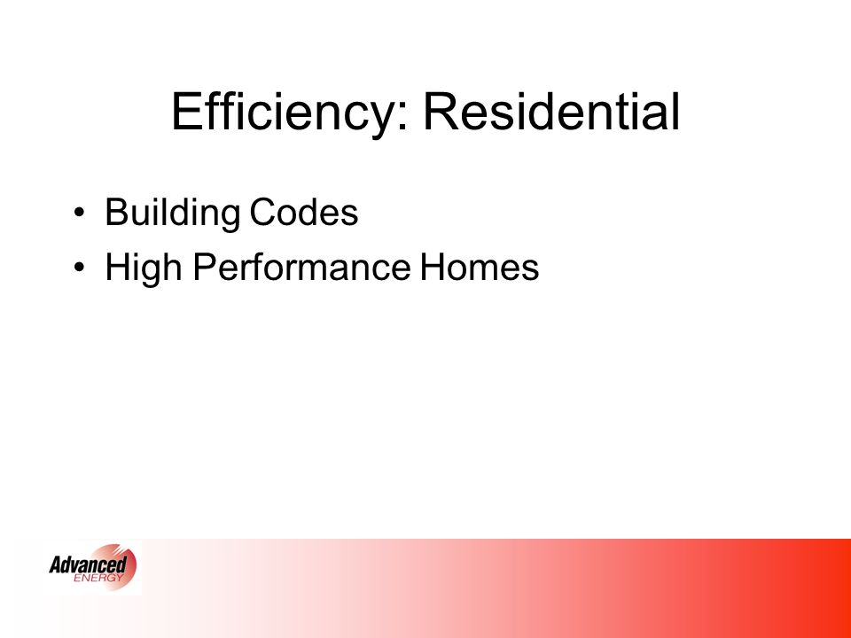 Efficiency: Residential Building Codes High Performance Homes