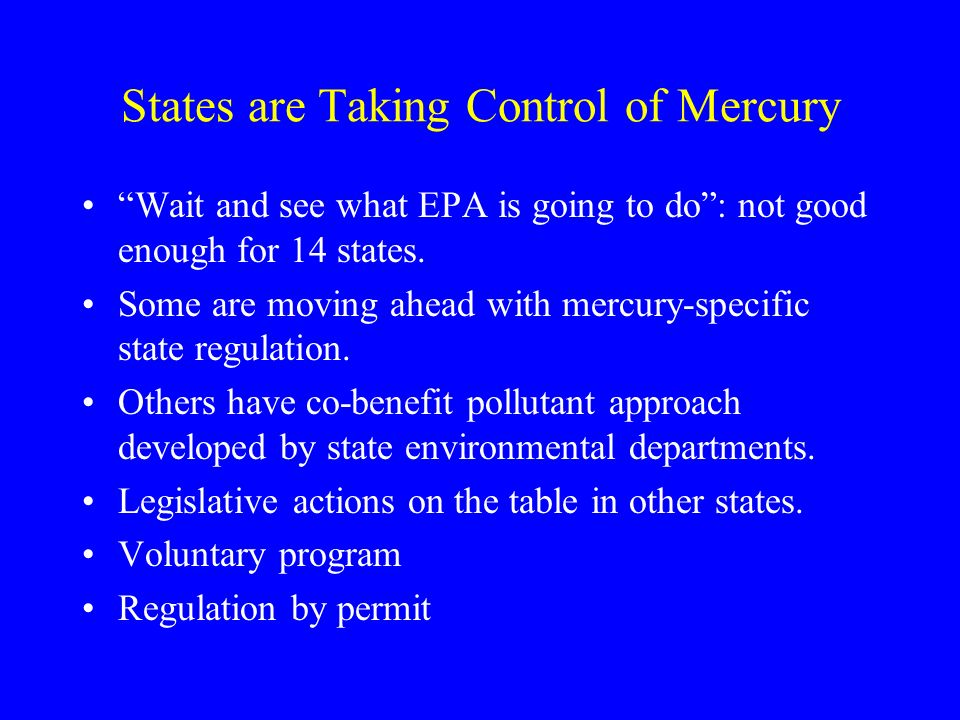 Final and Proposed Mercury-Specific Rules CT - 2003 Final rule WI - 2003 Proposed rule MA - 2003 Proposed rule NJ - 2004 Proposed rule