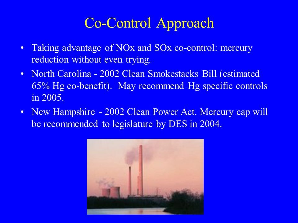 Legislative Activity DE - bill introduced to cut Hg by 90% - also covers NOx and SOx - similar to NC.