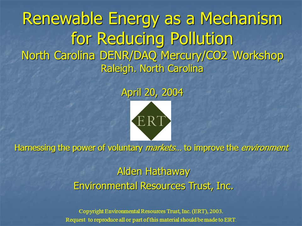 Renewable Energy as a Mechanism for Reducing Pollution North Carolina DENR/DAQ Mercury/CO2 Workshop Raleigh.